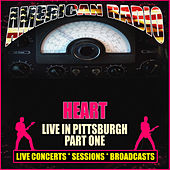 Live in Pittsburgh - Part One (Live) by Heart