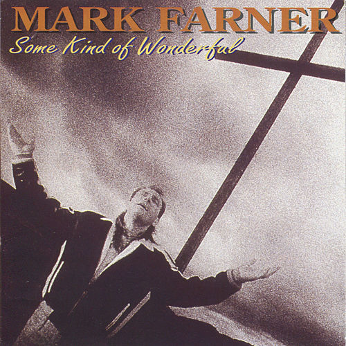 Some Kind Of Wonderful by Mark Farner