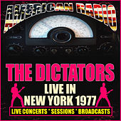 Live in New York 1977 (Live) by The Dictators