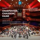 INA Presents: Charpentier, Chausson, Fauré by Orchestre National de France at the Maison de la Radio (Recorded 16th January 1979) von Orchestre National de France