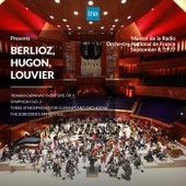 INA Presents: Berlioz, Hugon, Louvier by Orchestre National de France at the Maison de la Radio (Recorded 8th September 1977) by Orchestre National de France