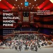 INA Presents: d'Indy, Dutilleux, Handel, Pierne by Orchestre National de France at the Maison de la Radio (Recorded 24th December 1964) de Orchestre National de France