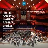 INA Presents: Ballif, Debussy, Mahler, Rameau, Varèse by Orchestre National de France at the Maison de la Radio (Recorded 19th March 1977) de Orchestre National de France