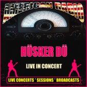 Live in Concert (Live) von Hüsker Dü