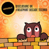 Disclosure UK #BeatportDecade Techno von Various Artists