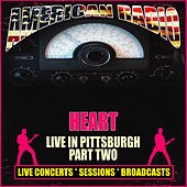 Live in Pittsburgh - Part Two (Live) by Heart