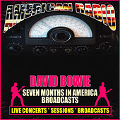 Seven Months in America Broadcasts (Live) de David Bowie