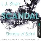 Scandal Love - Sinners of Saint 3 (Ungekürzt) von L. J. Shen