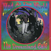 Dreamland Cafe by Mad at the World