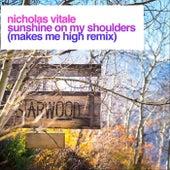 Sunshine on My Shoulders (Makes Me High Remix) von Nicholas Vitale