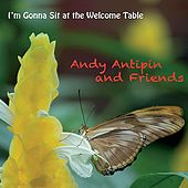 I'm Gonna Sit at the Welcome Table by Andy Antipin