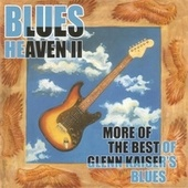 Blues Heaven II by Glenn Kaiser