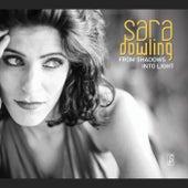 From Shadows into Light von Sara Dowling