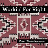 Workin' for Right de Eric Christiansen