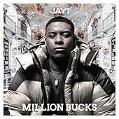 Million Bucks by Jay1