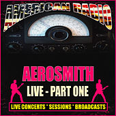 Aerosmith Live - Part One (Live) by Aerosmith
