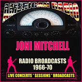 Radio Broadcasts 1966-70 (Live) di Joni Mitchell
