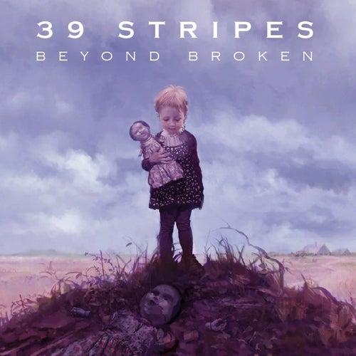 Beyond Broken by 39 Stripes