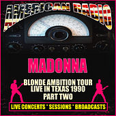 Blonde Ambition Tour - Live in Texas 1990 - Part Two (Live) von Madonna