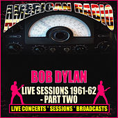 Live Sessions 1961-62 - Part Two (Live) by Bob Dylan