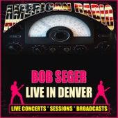 Live In Denver (Live) de Bob Seger