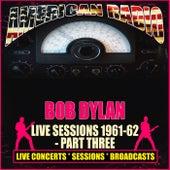 Live Sessions 1961-62 - Part Three (Live) de Bob Dylan