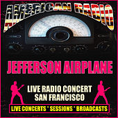 Live Radio Concert San Francisco (Live) by Jefferson Airplane