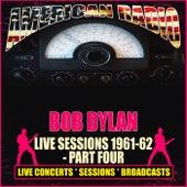 Live Sessions 1961-62 - Part Four (Live) de Bob Dylan