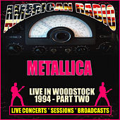 Live at Woodstock 1994 - Part Two (Live) van Metallica