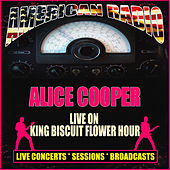 Live on King Biscuit Flower Hour (Live) by Alice Cooper