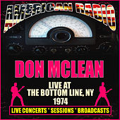Live At The Bottom Line, NY 1974 (Live) van Don McLean