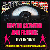 Lynyrd Skynyrd And Friends Live 1978 (Live) di Lynyrd Skynyrd