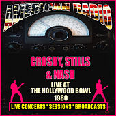 Live At The Hollywood Bowl 1980 (Live) de Crosby, Stills and Nash