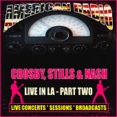 Live In LA - Part Two (Live) de Crosby, Stills and Nash