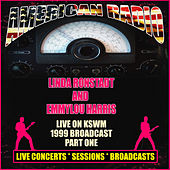 Live on KSWM - 1999 Broadcast Part One (Live) by Linda Ronstadt