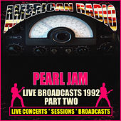 Live Broadcasts 1992 Part Two (Live) de Pearl Jam