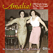 Amalia! Old Greek Songs in the New Land: 1923-1950 de Amalia