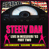 Live in Missouri '93 - Part Two (Live) van Steely Dan