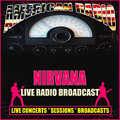 Live Radio Broadcast (Live) by Nirvana