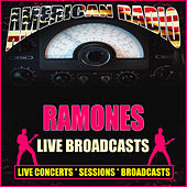Live Broadcasts (Live) by The Ramones
