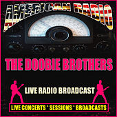 Live Radio Broadcast (Live) by The Doobie Brothers