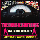 Live in New York 1973 (Live) by The Doobie Brothers