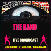 Live Broadcast (Live) by The Band
