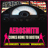 Aerosmith Comes Homes To Boston (Live) von Aerosmith