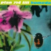 Plan 714 till Komeda by Komeda
