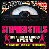 Live at Bread & Roses Festival '78 (Live) de Stephen Stills