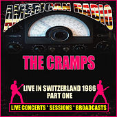 Live in Switzerland 1986 - Part One (Live) de The Cramps