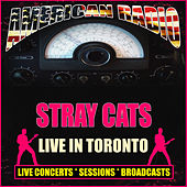 Live in Toronto (Live) de Stray Cats