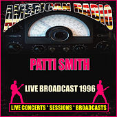 Live Broadcast 1996 (Live) de Patti Smith