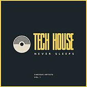 Tech House Never Sleeps, Vol. 1 de Various Artists